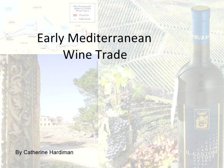 Early Mediterranean  Wine Trade   By Catherine Hardiman
