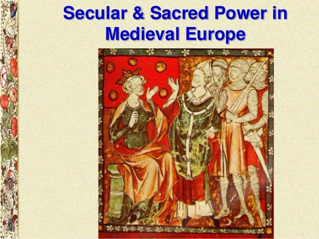 Secular & Sacred Power in Medieval Europe
