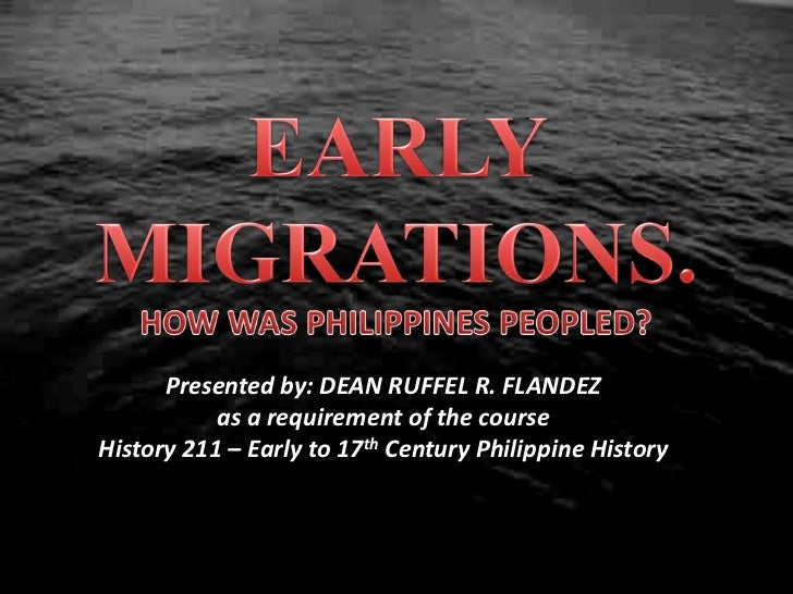 Presented by: DEAN RUFFEL R. FLANDEZ           as a requirement of the courseHistory 211 – Early to 17th Century Philippin...