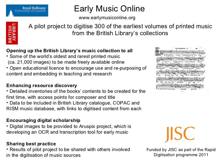 Early Music Online A pilot project to digitise 300 of the earliest volumes of printed music from the British Library's col...