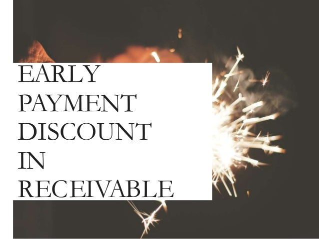 EARLY PAYMENT DISCOUNT IN RECEIVABLE