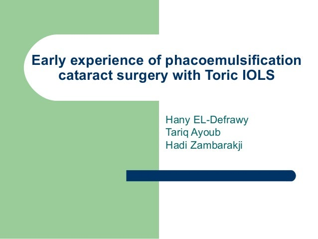 Early experience of phacoemulsification    cataract surgery with Toric IOLS                   Hany EL-Defrawy             ...