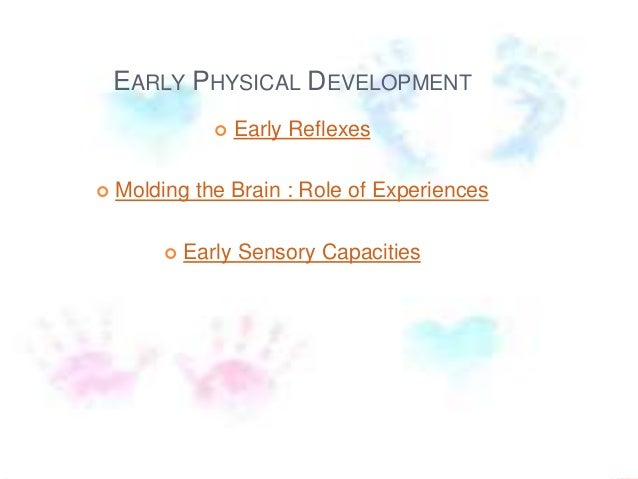 the physical development of a human being Human development relies heavily on cognitive and physical processes, thus making development and maturation of the central nervous system critical development of the central nervous system central nervous system: brain and spinal cord.