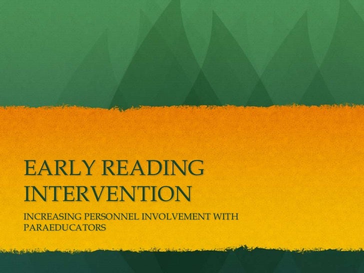 EARLY READING INTERVENTION<br />INCREASING PERSONNEL INVOLVEMENT WITH PARAEDUCATORS<br />