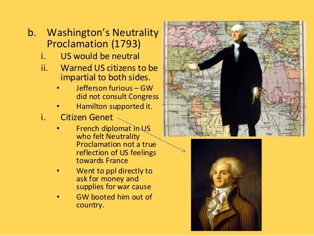 washington s neutrality proclamation and the genêt The role of proclamation of neutrality in the outbreak of the french revolution coincided with the beginning of george washington's the proclamation.