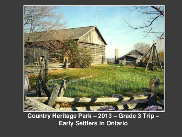 Country Heritage Park – 2013 – Grade 3 Trip – Early Settlers in Ontario