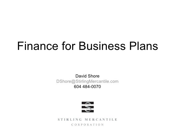 Finance for Business Plans               David Shore       DShore@StirlingMercantile.com              604 484-0070