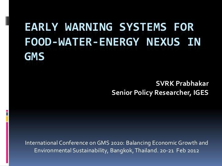 EARLY WARNING SYSTEMS FORFOOD-WATER-ENERGY NEXUS INGMS                                             SVRK Prabhakar         ...