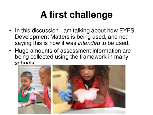 assessing the quality of early years Assessing learning in the early years' outdoor classroom: examining challenges in practice.