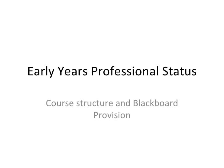 Early Years Professional Status Course structure and Blackboard Provision