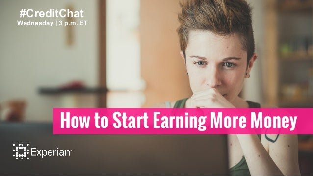#CreditChat  Wednesday | 3 p.m. ET  How to Start Earning More Money