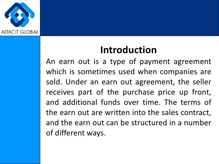 Earn out agreements 2 introductionbr an earn out is a type of payment agreement which platinumwayz