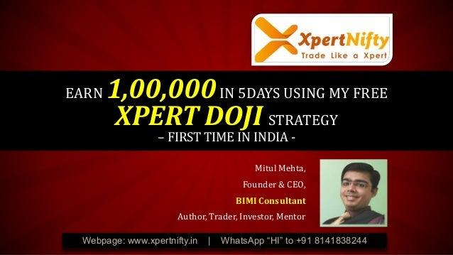 "EARN 1,00,000IN 5DAYS USING MY FREE XPERT DOJI STRATEGY – FIRST TIME IN INDIA - Webpage: www.xpertnifty.in   WhatsApp ""HI""..."