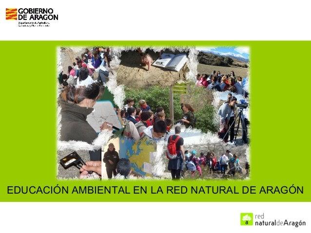 EDUCACIÓN AMBIENTAL EN LA RED NATURAL DE ARAGÓN