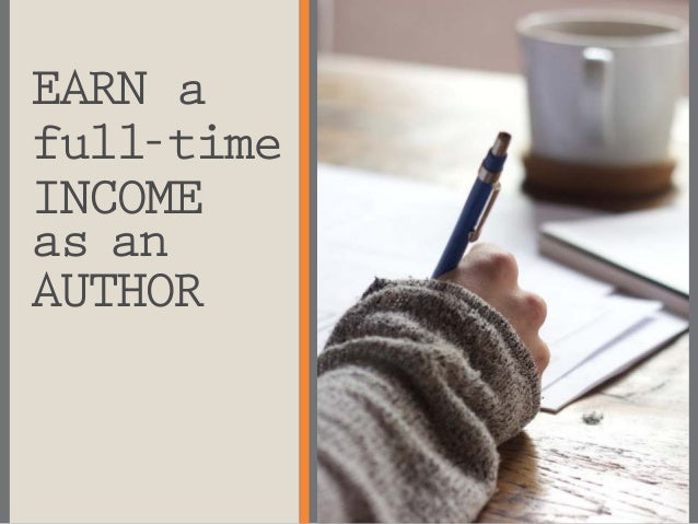 EARN a full-time INCOME as an AUTHOR