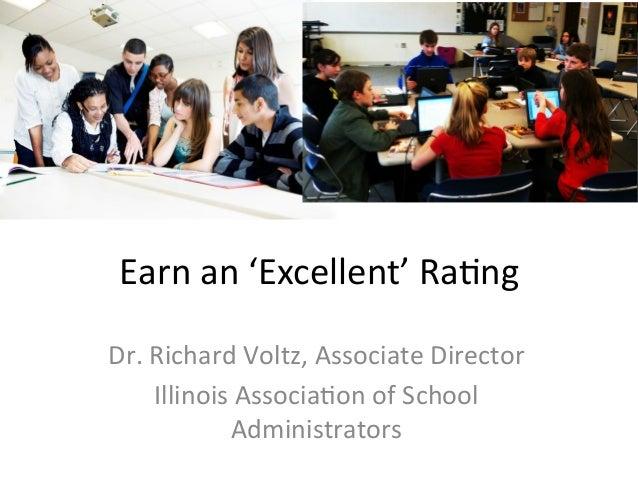 Earn  an  'Excellent'  Ra.ng   Dr.  Richard  Voltz,  Associate  Director   Illinois  Associa.on  of...
