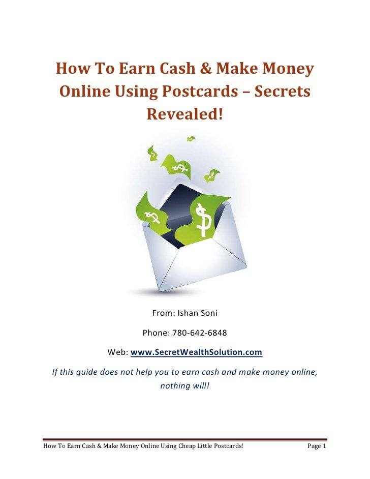 How To Earn Cash & Make Money Online Using Postcards – Secrets Revealed!<br />From: Ishan Soni<br />Phone: 780-642-6848<br...