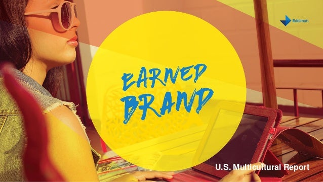Earned Brand 2016 U.S. Multicultural | 1 MONTH DAY, 2016 U.S. Multicultural Report