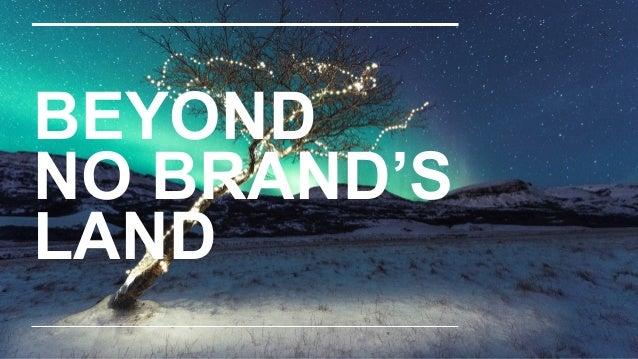 BEYOND NO BRAND'S LAND 33