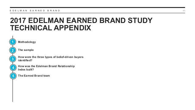 E D E L M A N E A R N E D B R A N D 2017 EDELMAN EARNED BRAND STUDY TECHNICAL APPENDIX 45 Methodology The sample How were ...