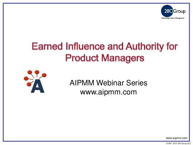 Earned influence and authority for product managers 2007 2015 280 group llc aipmm webinar series aipmm www fandeluxe Images