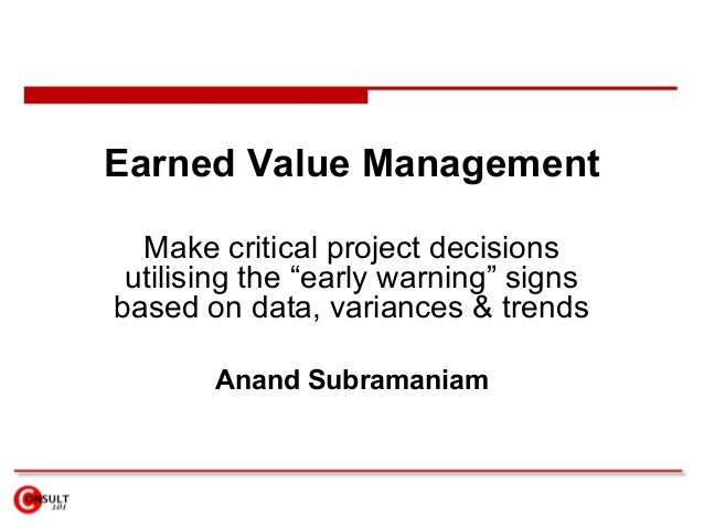 "Earned Value Management Make critical project decisions utilising the ""early warning"" signs based on data, variances & tre..."