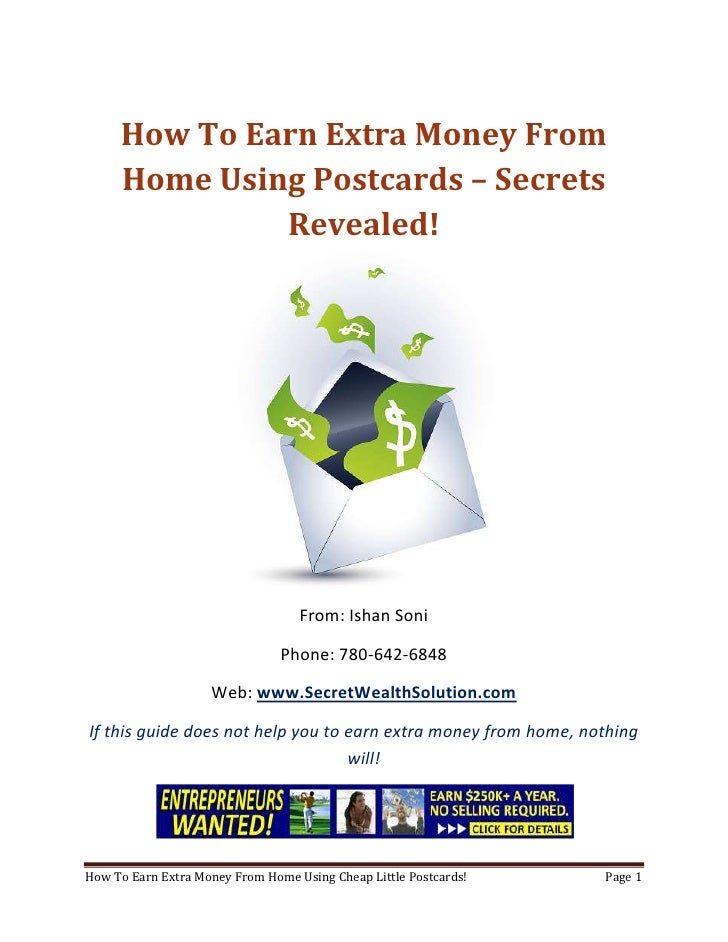 How To Earn Extra Money From Home Using Postcards – Secrets Revealed!<br />From: Ishan Soni<br />Phone: 780-642-6848<br />...
