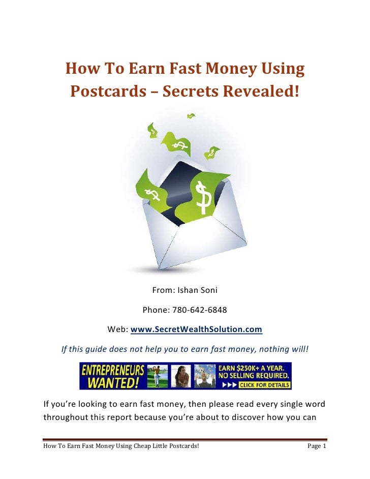 How To Earn Fast Money Using Postcards – Secrets Revealed!<br />From: Ishan Soni<br />Phone: 780-642-6848<br />Web: www.Se...