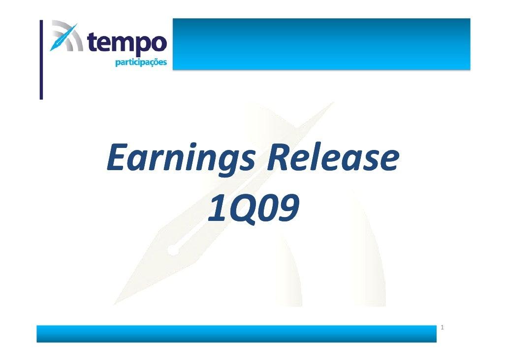Earnings Release       1Q09                     1