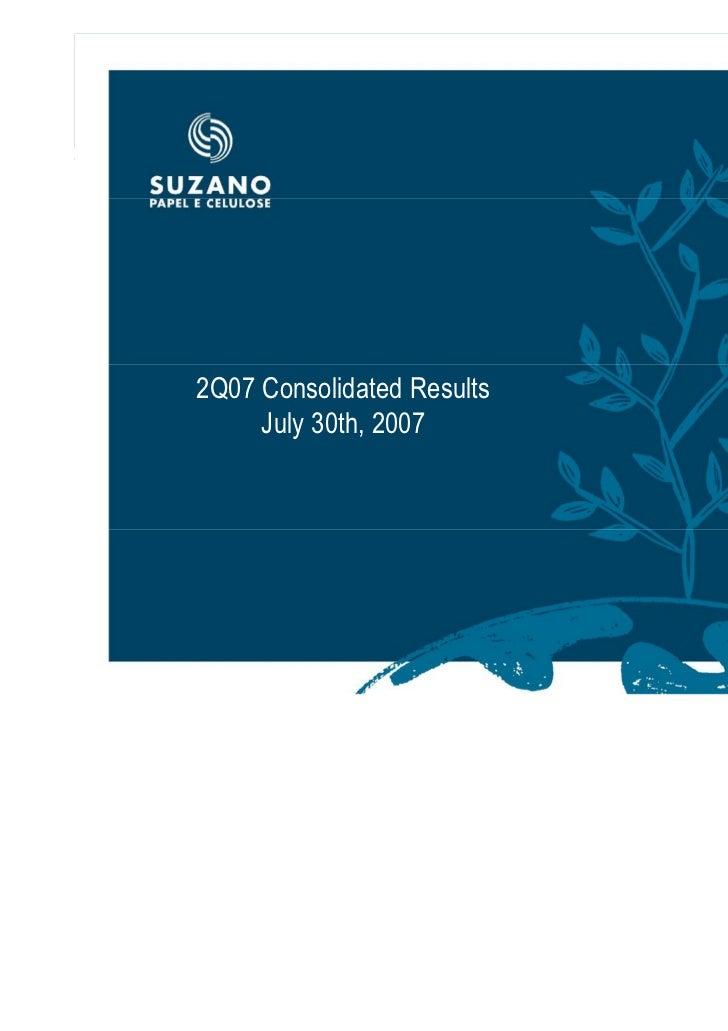 2Q07 Consolidated Results            July 30th, 2007   Algumas afirmações nesta apresentação e durante a sessão de pergunt...