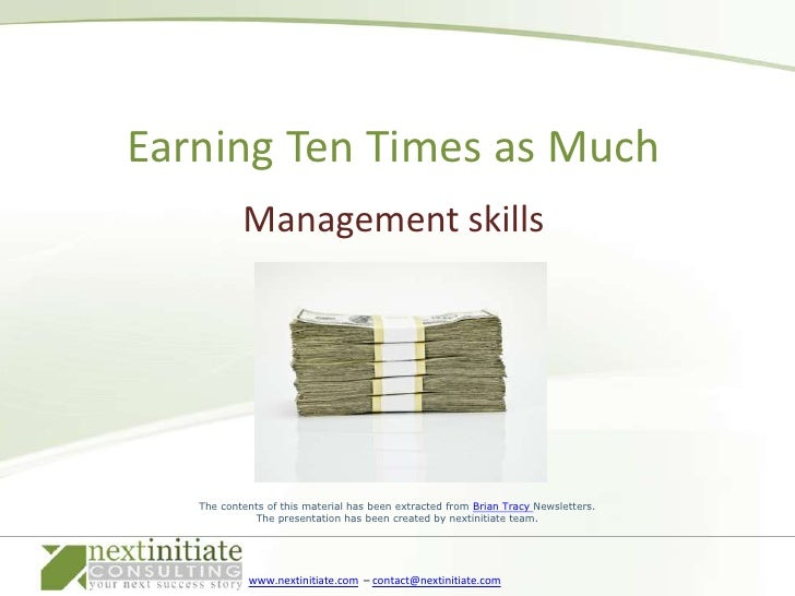 Management skills<br />Earning Ten Times as Much<br />