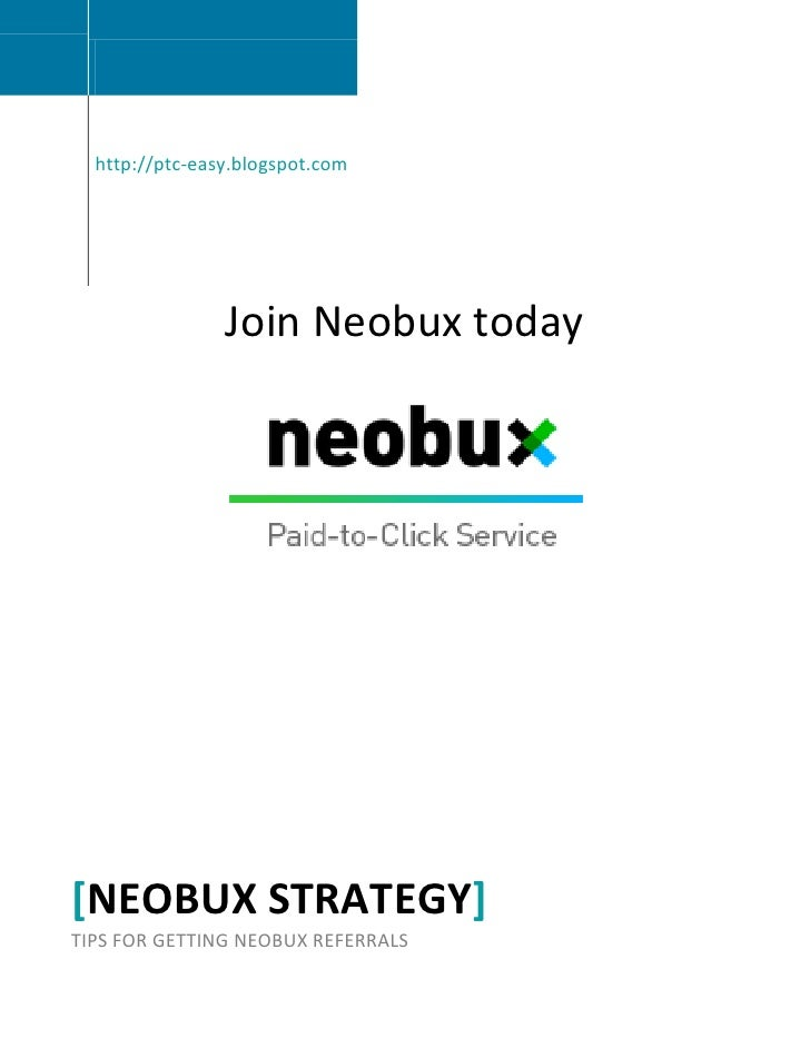 http://ptc-easy.blogspot.com                Join Neobux today[NEOBUX STRATEGY]TIPS FOR GETTING NEOBUX REFERRALS