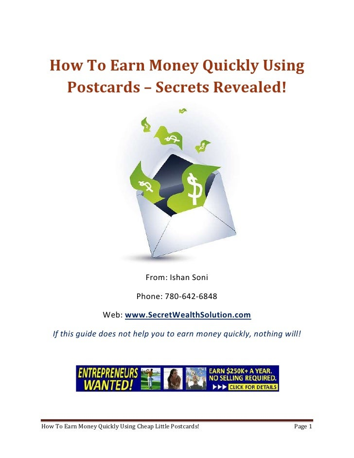 How To Earn Money Quickly Using Postcards – Secrets Revealed!<br />From: Ishan Soni<br />Phone: 780-642-6848<br />Web: www...