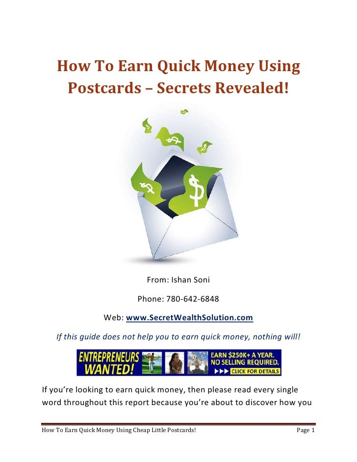 How To Earn Quick Money Using Postcards – Secrets Revealed!<br />From: Ishan Soni<br />Phone: 780-642-6848<br />Web: www.S...