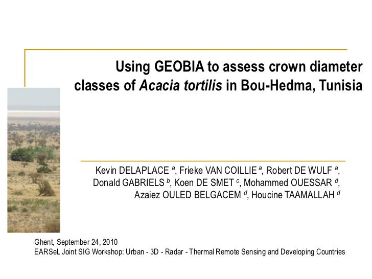 Using GEOBIA to assess crown diameter            classes of Acacia tortilis in Bou-Hedma, Tunisia                 Kevin DE...