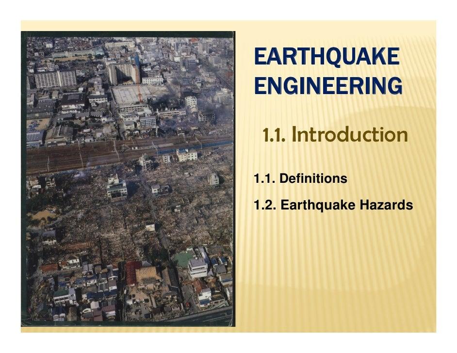 EARTHQUAKE     QENGINEERING 1.1. Introduction1.1. Definitions1.2. Earthquake Hazards