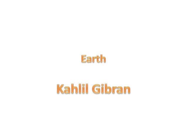 Earth  Kahlil Glbran