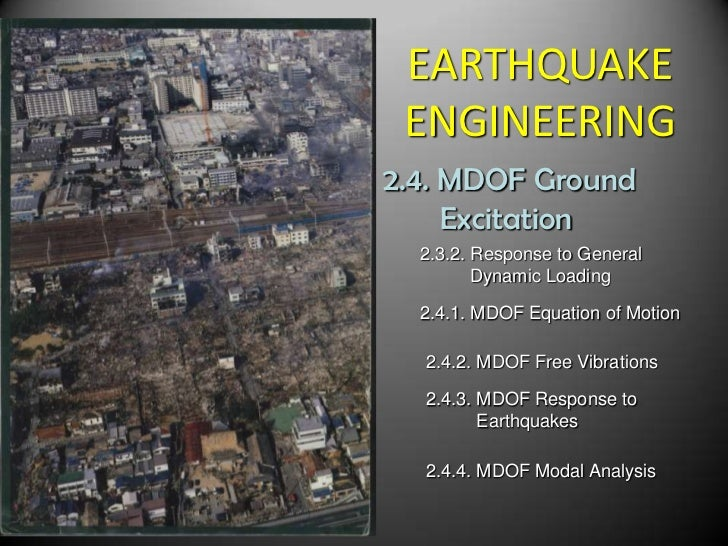 EARTHQUAKEENGINEERING<br />2.4. MDOF Ground     <br />       Excitation<br />2.3.2. Response to General <br />         Dyn...