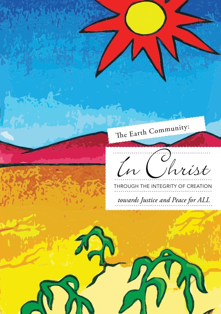 mmun     ity:   e Earth CoTHROUGH THE INTEGRITY OF CREATION towards Justice and Peace for ALL