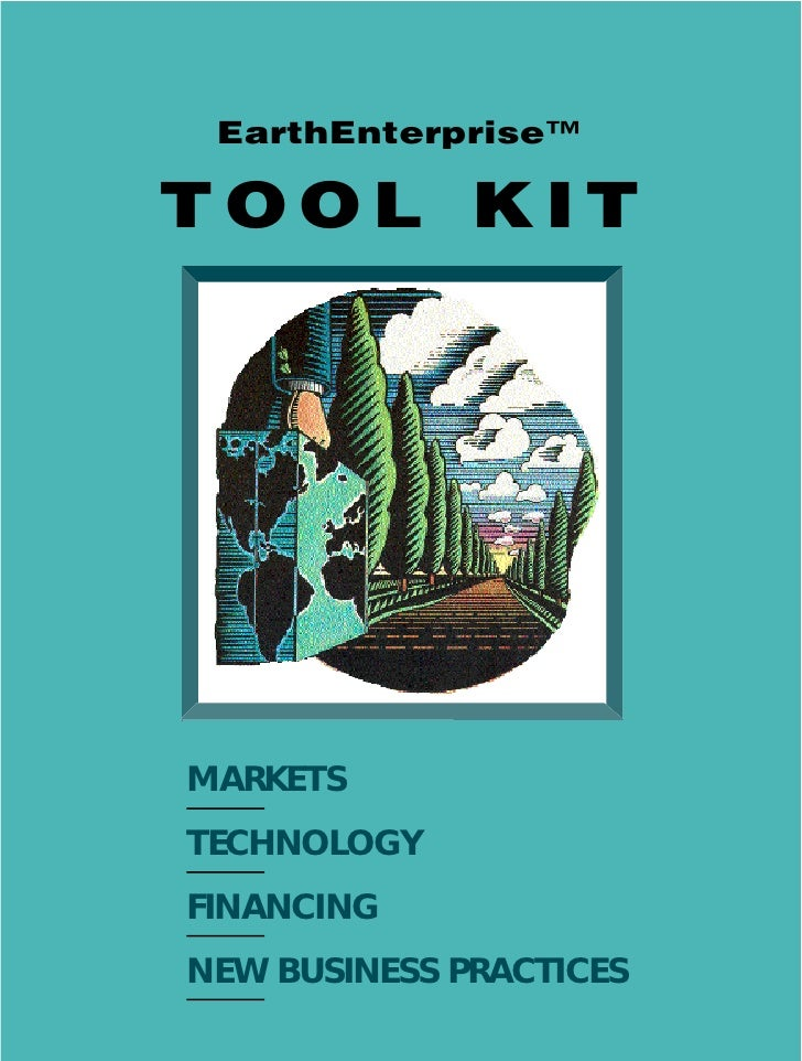 EarthEnterprise™  TOOL KIT     MARKETS TECHNOLOGY FINANCING NEW BUSINESS PRACTICES