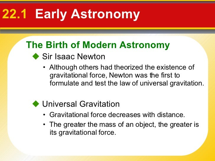newton s and galileo s influence on science Galileo's telescope was the first _refractor_: it used a convex lens to gather its light newton's telescope was the first _reflector_: it used a concave mirror to gather its light.