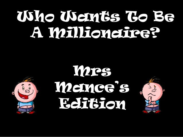 So You Want To Be A Millionaire