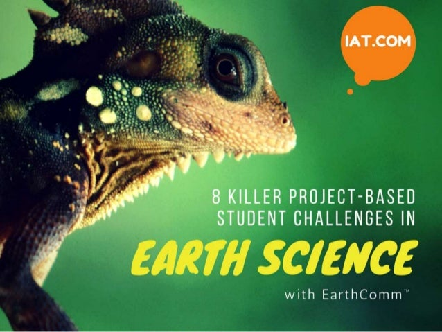 8 Killer Project-Based Student Challenges in Earth Science