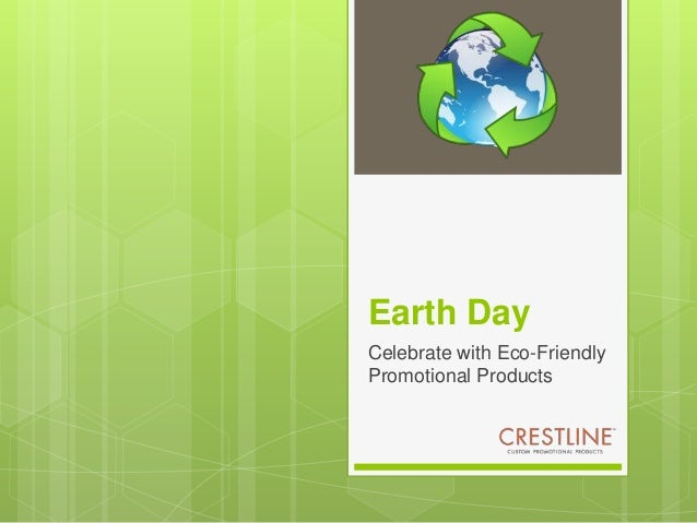 Earth Day Celebrate with Eco-Friendly Promotional Products