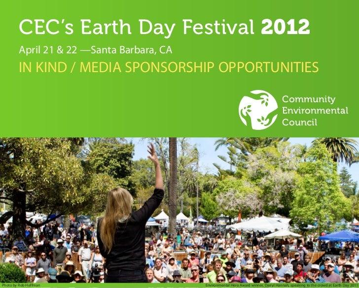 CEC's Earth Day Festival 2012        April 21 & 22 —Santa Barbara, CA        IN KIND / MEDIA SPONSORSHIP OPPORTUNITIES...