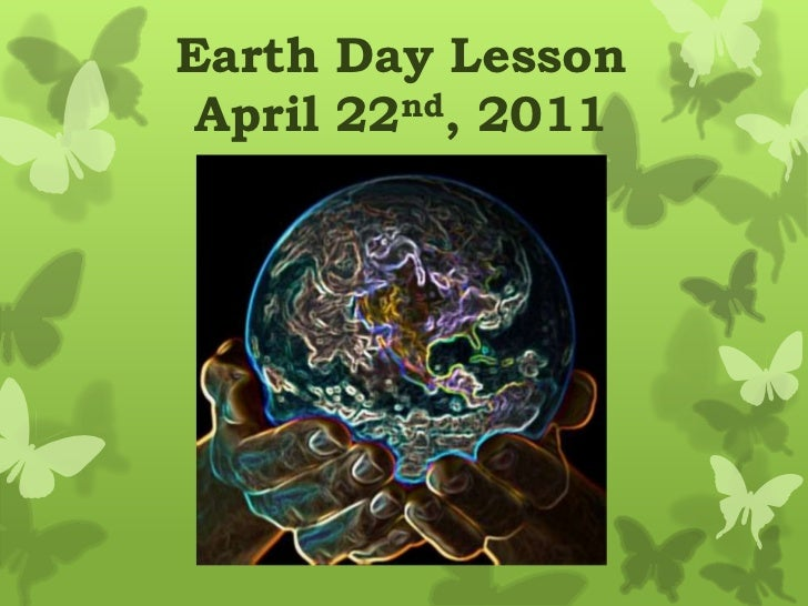 Earth Day Lesson<br />April 22nd, 2011<br />
