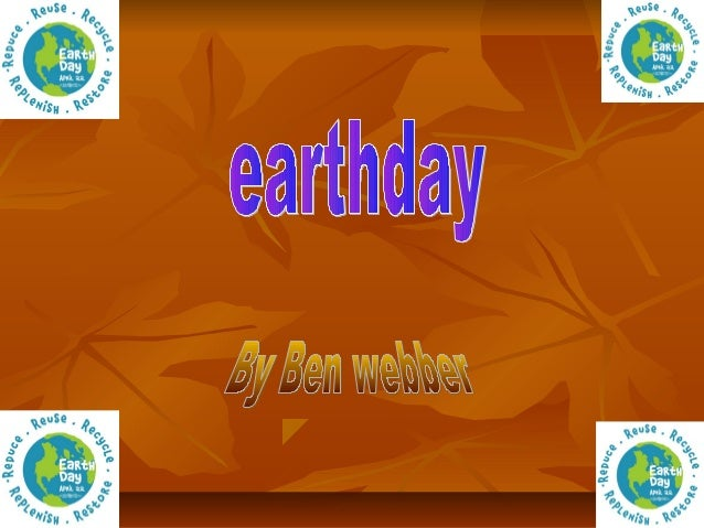    The point of earthday day is to reuse and    recycle!