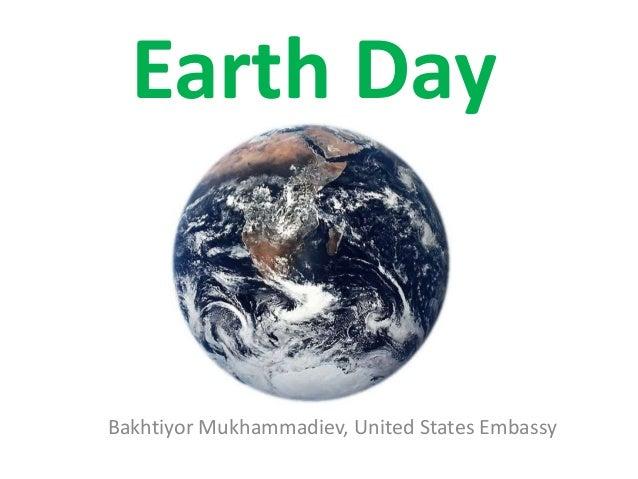 Earth Day  Bakhtiyor Mukhammadiev, United States Embassy