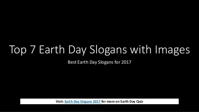 Heart Touching Earth day slogans for Earth Day 2017