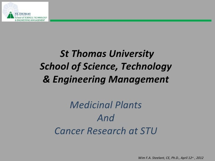 St Thomas UniversitySchool of Science, Technology & Engineering Management      Medicinal Plants            And   Cancer R...